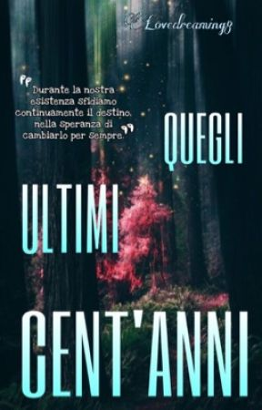 Quegli Ultimi Cent'anni by lovedreaming8