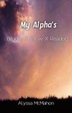 My Alpha's (Bucky x Steve x Reader) by AlyssaMcMahon3