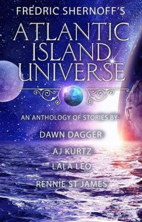 """Fredric Shernoff's Atlantic Island Universe """"Manifest Destiny"""" & Destiny trilogy by LaLaLeoVA"""