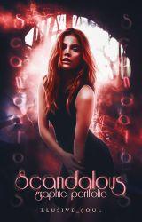 Scandalous ↭ 𝕘𝕣𝕒𝕡𝕙𝕚𝕔 𝕡𝕠𝕣𝕥𝕗𝕠𝕝𝕚𝕠 by Elusive_Soul