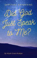 Spiritual Awakening: Did God Just Speak to Me? by Spodegirl