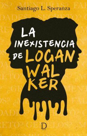 La inexistencia de Logan Walker © [EN PAPEL] by Santucho1