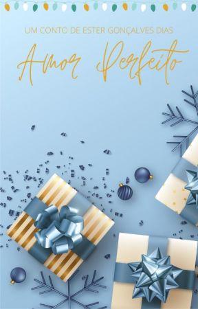 Amor Perfeito (um conto) by estergdias
