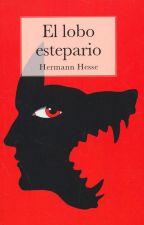 El lobo estepario - Hermann Hesse by MikeMcCS