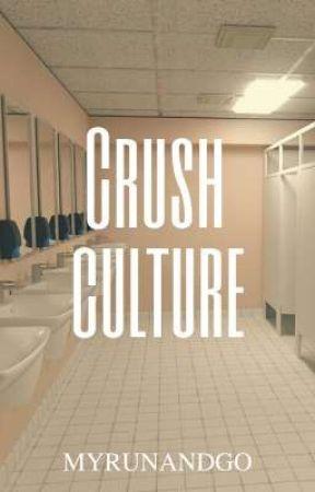 crush culture by myrunandgo