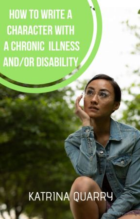 How to Write a Character with a Chronic Illness and/or Disability by ifthisbetreason