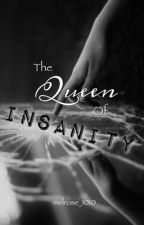 The Queen of Insanity  by melrose_1010