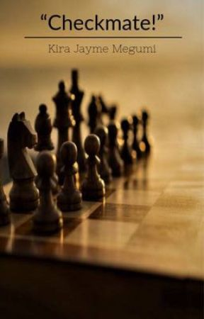 """Checkmate!"" by KiraMegumi"