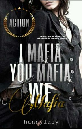 I MAFIA U MAFIA WE MAFIA  [complete] by hannylasy