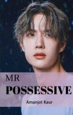 Mr Possessive ✅ by amanjotkaur406
