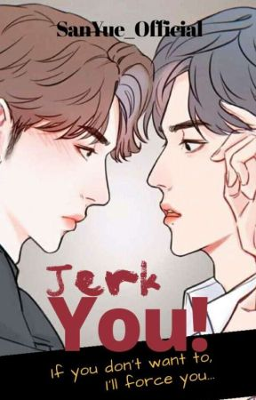 Jerk You!《HIATUS》 by SanYue_Official