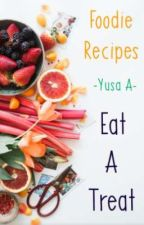 Eat A Treat! Foodie Recipes  by Yusa_A