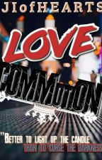 LOVE COMMotiON by JIofHearts