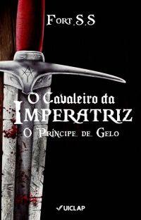 O Príncipe de Gelo - O Cavaleiro Da Imperatriz Livro 1 cover