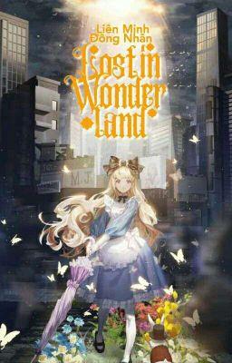 Đọc truyện [End] [Event] Lost In Wonderland - Liên Minh Đồng Nhân