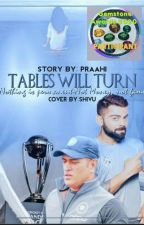 Tables will Turn by Praahi