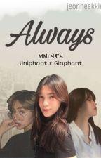 Always (MNL48 Uniphant x Giaphant) by jeonheekkie