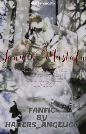 Jaan-e-Mustafa (Fan-fic) by Haders_Angelico