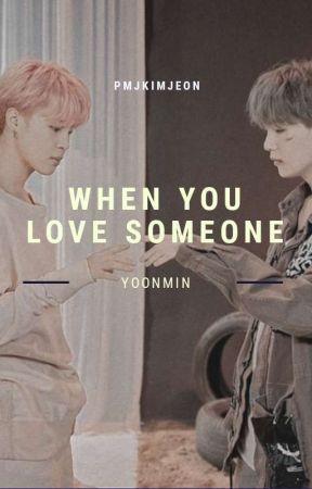 When You Love Someone | ʏᴏᴏɴᴍɪɴ by pmjkimjeon