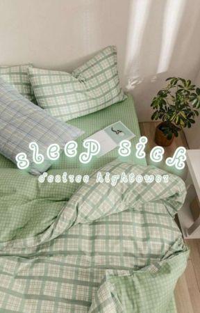 Sleep Sick ✓ by daydream_desi