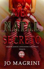 Meu Natal Secreto - Prequel / DEGUSTAÇÃO by JoMagrini34