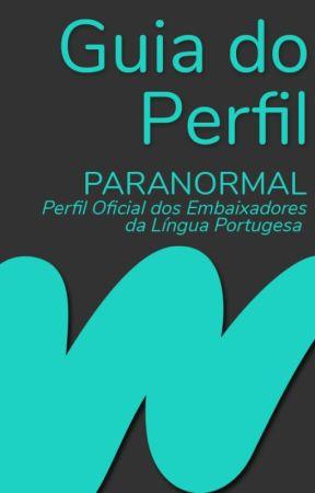 Guia do Perfil by WattpadParanormalLP