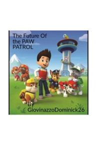 The Future Of The PAW Patrol cover