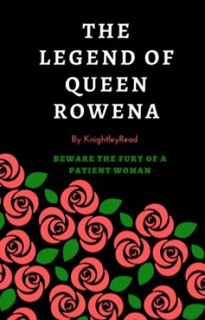 The Legend of Queen Rowena by knightleyRead