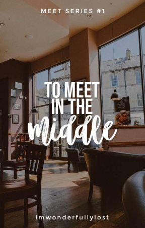 To Meet In The Middle (Meet Series 1) by imwonderfullylost