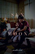Sun & Moon [ ✔ ] by mochiseul