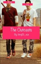 The Outcasts by kingEli_xox