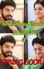 The Birthday Banter - Season 2 by Priya_Scribbles
