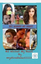 HIT WICKET MY HEART **COMPLETE** by mysticaltales11111