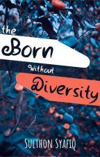 The Born Without Diversity oleh SulthonSyafiq