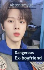 Dangerous Ex-Boyfriend [Weishin] ☑️ by bunnysunoo