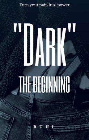 Dark Series -the beginning [Book 1] by _ruhii___