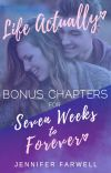 Life Actually: Bonus Chapters for Seven Weeks to Forever cover