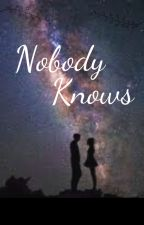 Nobody Knows by ShadowMotherBaba