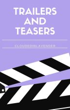 Trailers and Teasers 🌙 by CloudedinLavender