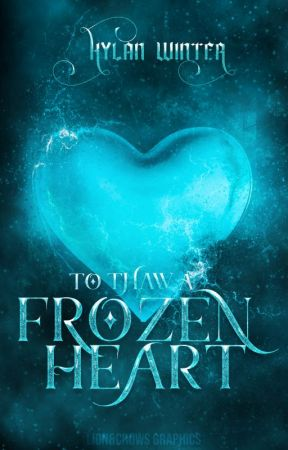 To Thaw a Frozen Heart by -kytastrophe-