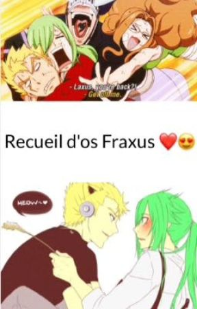 Recueil d'os Fraxus 😍❤️ by -Mrs_Snape-
