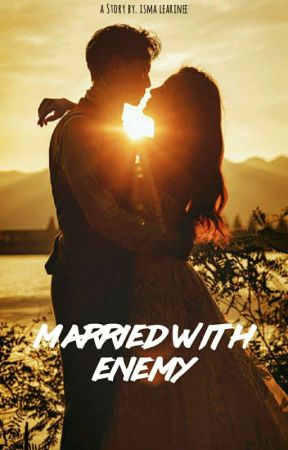 Married With Enemy [✔] by itsmeisma1201