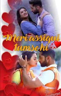 meri assiqui tumse hi..{completed} cover