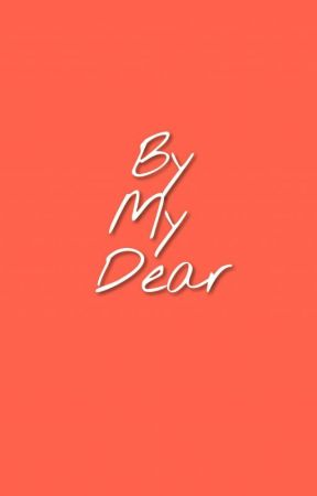 Be my dear  by 0BeeZ0