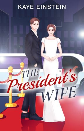 THE PRESIDENT'S WIFE (Completed) by KayeEinstein