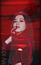 𝙼𝚢 𝙸𝚍𝚘𝚕 *under major editing* by jxchsoo