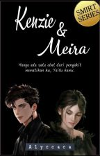 Kenzie & Meira (S#3) (New) oleh Alyccaca
