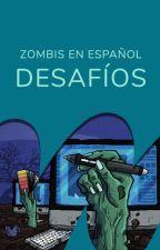 Desafíos by WattpadZombisES
