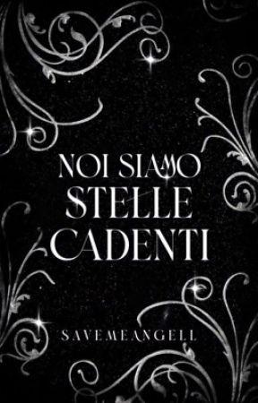 Noi siamo stelle cadenti  by Savemeangell