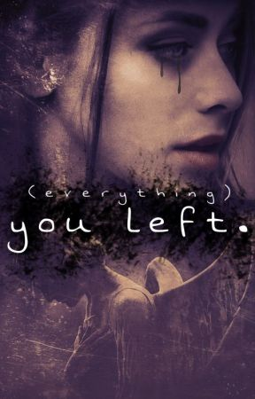 (everything) you left. by its_artemis_actually